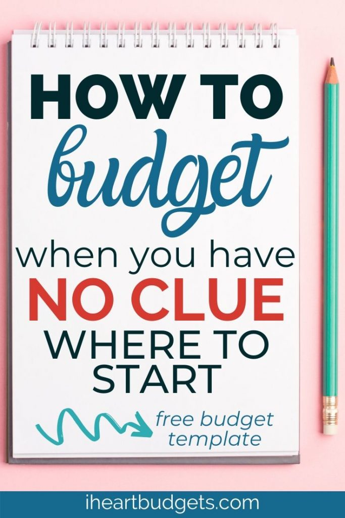 How To Budget When You Have No Clue Where To Start