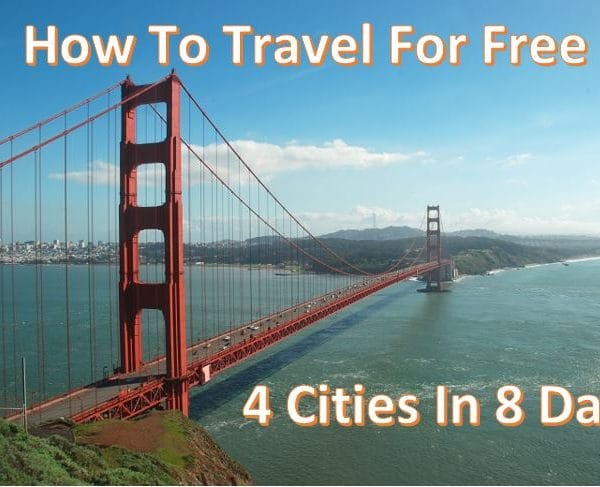 How To Travel For Free - 4 Cities In 8 Days