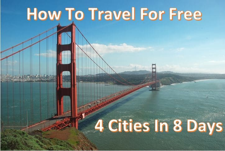 How To Travel For Free: 4 Cities in 8 Days