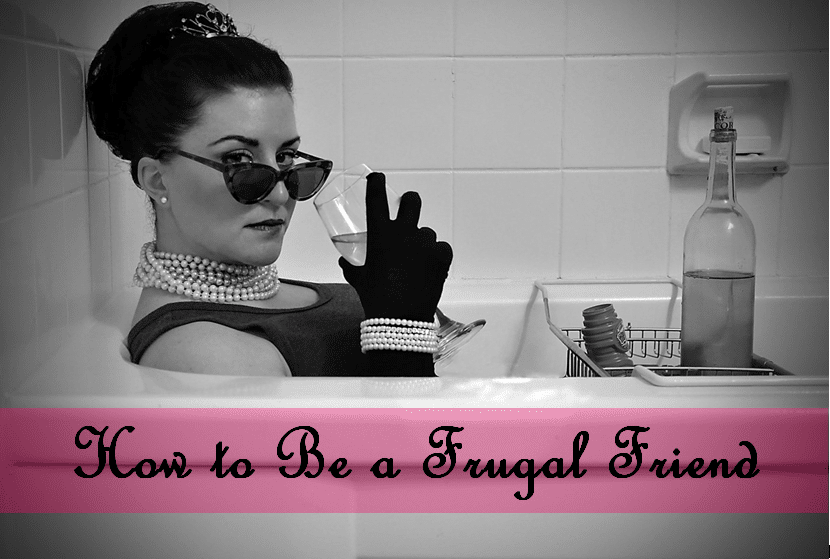 how to be a frugal friend pic