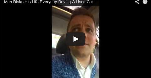 Man Risks His Life Everyday Driving A Used Car