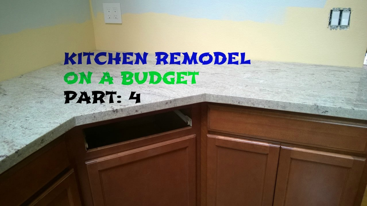 Kitchen Remodel On A Budget Part 4