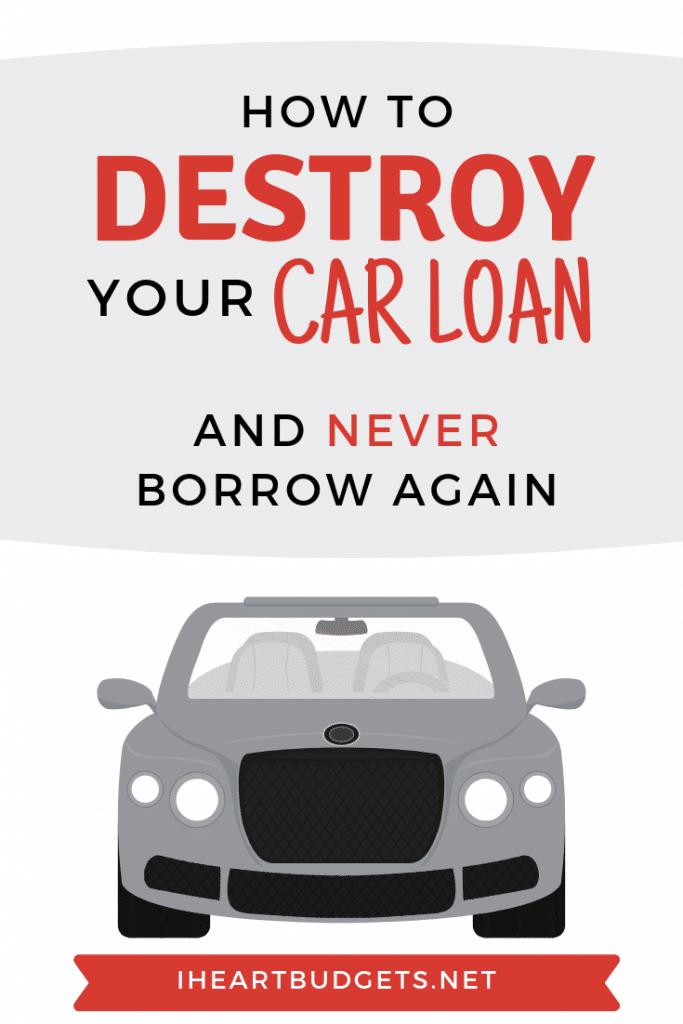 Destroy Your Car Loan