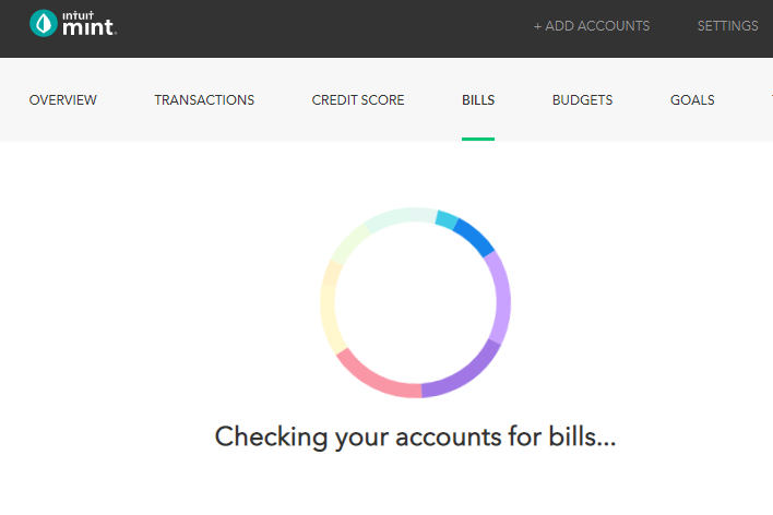 Intuit  mint.  OVERVIEW  TRANSACTIONS  CREDIT SCORE  BILLS  + ADO ACCOUNTS  BUDGETS  SETTINGS  Checking your accounts for bills...